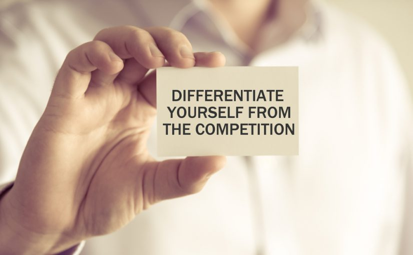 How to Differentiate Yourself from the Competition